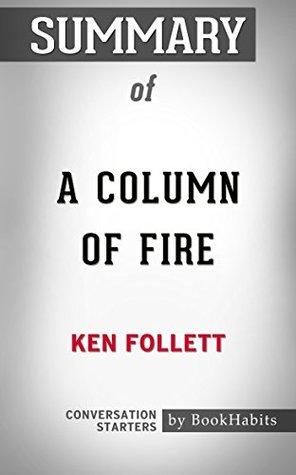 Summary of A Column of Fire by Ken Follett | Conversation Starters