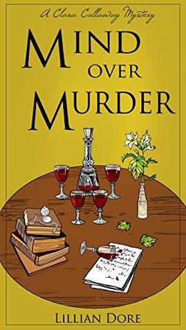 Mind Over Murder: A Clara Callaway Mystery