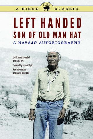 Left Handed, Son of Old Man Hat, Bison Classic Edition: A Navajo Autobiography