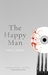The Happy Man by Eric C. Higgs