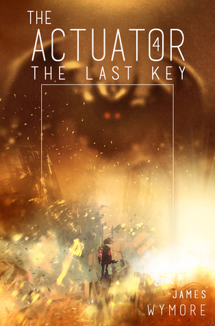 The Last Key (The Actuator, #4)