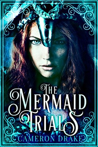The Mermaid Trials (The Mermaid Trials #1)