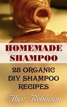 Homemade Shampoo: 25 Organic DIY Shampoo Recipes