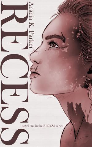 RECESS (the RECESS series #1)