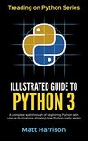 Illustrated Guide to Python 3 by Matt Harrison