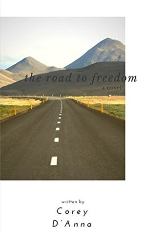 The Road to Freedom: a novel (The Drop Series Book 1)