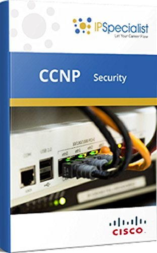 CCNP - CISCO CERTIFIED NETWORK PROFESSIONAL - SECURITY (SENSS) TECHNOLOGY TRAINING WORKBOOK: Exam: 300-206 (CCNP Security Book 1)