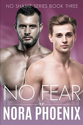 Recent Release Review: No Fear (No Shame #3) by Nora Phoenix