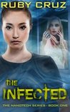 The Infected (The Nanotech Series) (Volume 1)