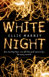 White Night by Ellie Marney