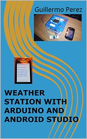 Weather Station With Arduino And Android Studio