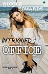 Intrigued Out of the Office by Nicole Edwards