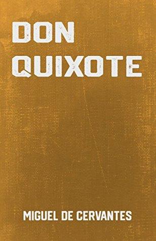 Don Quixote: the Classic Adventure Novel by Miguel De Cervantes (Classic Books)