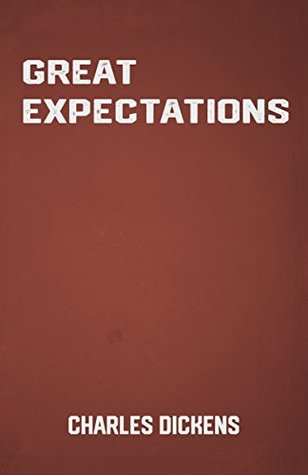 Great Expectations: the Classic British Novel by Charles Dickens (Classic Books)
