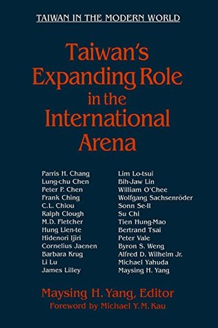 Taiwan's Expanding Role in the International Arena: Entering the United Nations: Entering the United Nations (Taiwan in the Modern World