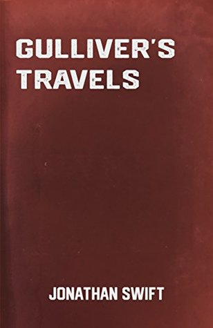 Gulliver's Travels: the Classic Adventure Novel by Jonathan Swift (Classic Books)