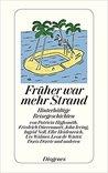 Früher War Mehr Strand. Hinterhältige Reisegeschichten