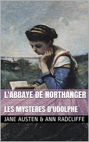 L'Abbaye de Northanger: Suivi par Les Mystères d'Udolphe