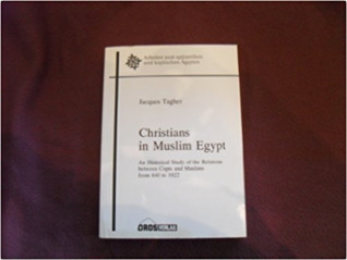 Christians in Muslim Egypt: An historical study of the relations between Copts and Muslims from 640 to 1922