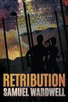 Retribution by Samuel Wardwell