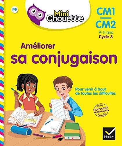 Mini Chouette - Améliorer sa conjugaison CM1/CM2 9-11 ans