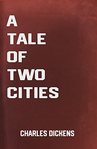A Tale of Two Cities: the Classic European Novel by Charles Dickens (Classic Books)