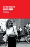 Con rabia by Lorenza Mazzetti