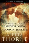 The Chef and the Ghost of Bartholomew Addison Jenkins