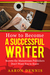 How to Become a Successful Writer by Aaron Dennis