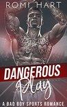 Dangerous Play (Dangerous #1)