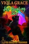Sky Breaking 301 (Hellkitten Chronicles, #3)
