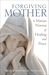 Forgiving Mother by Marge Fenelon