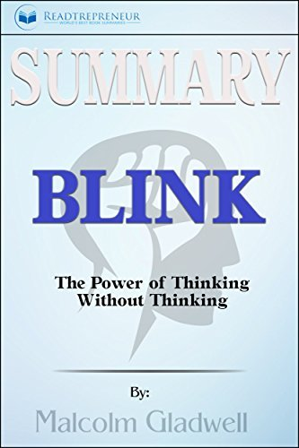 Summary: Blink: The Power of Thinking Without Thinking