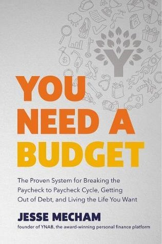 you need a budget the proven system for breaking the paycheck to