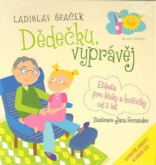 Dědečku, vyprávěj by Ladislav Špaček