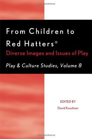 From Children to Red Hatters: Diverse Images and Issues of Play