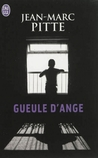 Gueule d'Ange by Jean-Marc Pitte