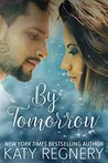 By Tomorrow by Katy Regnery