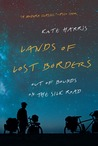 Lands of Lost Borders by Kate  Harris