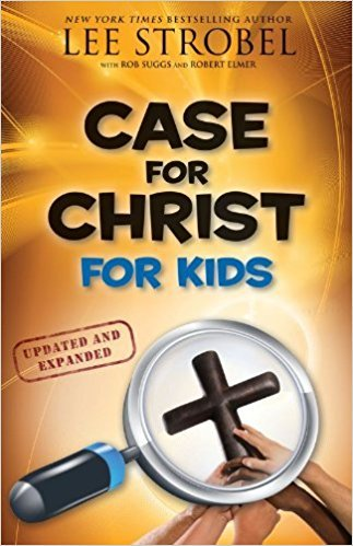 Case for Christ for Kids: A Journalist's Personal Investigation of the Evidence for Jesus (Case for... Series for Kids)