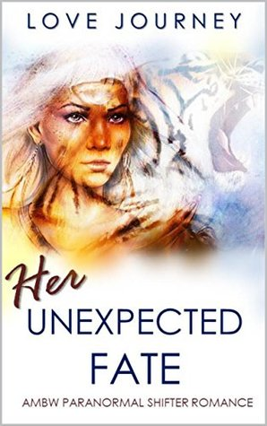 Her Unexpected Fate: AMBW Paranormal Shifter Romance