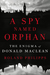 A Spy Named Orphan by Roland Philipps