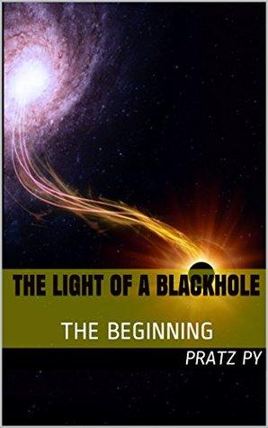 The Light of A BlackHole: THE BEGINNING