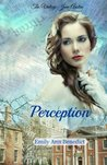 Perception by Emily Ann Benedict