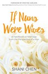 If Nuns Were Wives: A Handbook on Marriage from the Perspective of a Nun