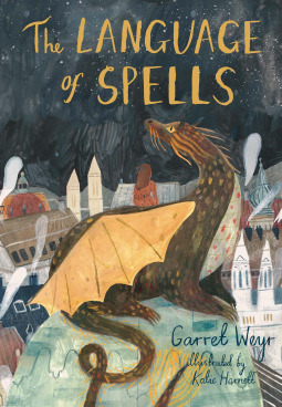 The Language of Spells by Garret Weyr, also Freymann-...