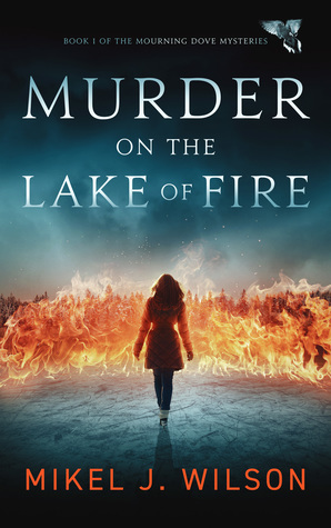 Murder on the Lake of Fire by Mikel J. Wilson