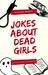Jokes About Dead Girls by Richard Denney