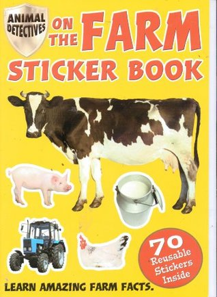 On the Farm Sticker Book (Animal Detectives) 70 Reusable Stickers Inside