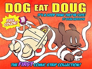 It's a Good Thing They're Cute (Dog Eat Doug #1)